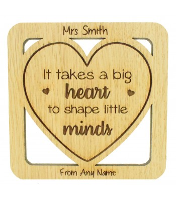 Laser cut Personalised Oak Veneer 'It takes a big heart to shape little minds' Teachers Drink Coaster