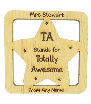 Laser cut Personalised Oak Veneer 'TA Stands for Totally Awesome' Teaching Assistant Star Drink Coaster