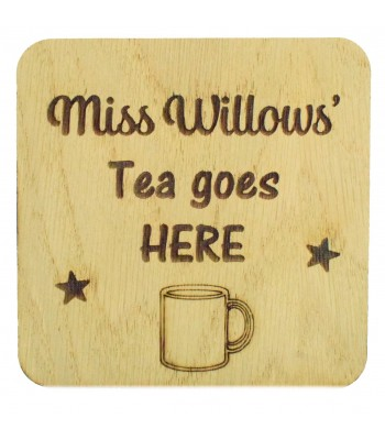 Laser cut Personalised Oak Veneer 'Tea goes HERE' Teachers Drink Coaster