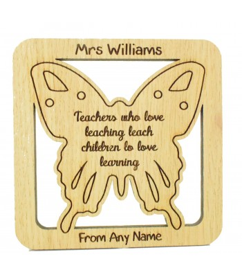 Laser cut Personalised Oak Veneer 'Teachers who love teaching teach children to love learning' Teachers Butterfly Drink Coaster
