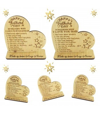 Laser Cut Oak Veneer 'Happy Father's Day. 10 Reasons Why I Love You...' Engraved Heart on a Stand - Options