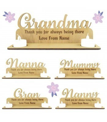 Laser Cut Oak Veneer Personalised 'Thank you for always being there. Love From...' Engraved Plaque on a Tealight Holder Stand - Options