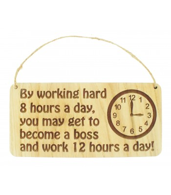 Laser Cut Oak Veneer 'By working hard 8 hours a day, you may get to become a boss...' Engraved Plaque with Twine
