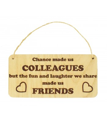 Laser Cut Oak Veneer 'Chance made us colleagues' Engraved Plaque with Twine