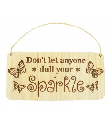 Laser Cut Oak Veneer 'Don't let anyone dull your sparkle' Engraved Plaque with Twine