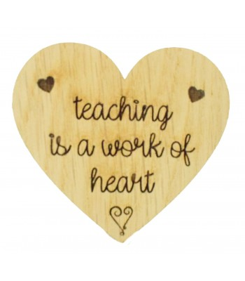 Laser Cut Oak Veneer 'Teaching is a work of heart' Teachers Heart Shape