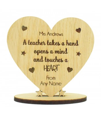 Laser Cut Personalised Oak Veneer 'A teacher takes a hand. Opens a mind and touches a heart' Engraved Teachers Heart on a Stand