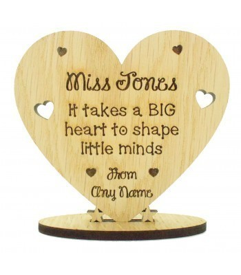 Laser Cut Personalised Oak Veneer 'It takes a BIG heart...' Engraved Teachers Heart on a Stand