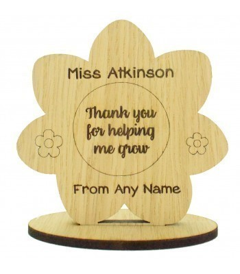 Laser Cut Personalised Oak Veneer 'Thank you for helping me grow...' Engraved Teachers Flower on a Stand