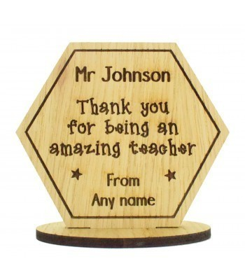Laser Cut Personalised Oak Veneer 'Thank you for being an amazing teacher' Engraved Teachers Hexagon on a Stand