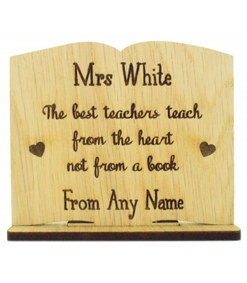 Laser Cut Personalised Oak Veneer 'The best teachers teach from the heart...' Engraved Teachers Book on a Stand