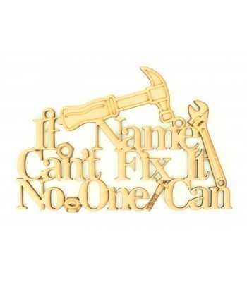 Laser Cut Personalised 'If... Can't fix it, No one can' Sign with Tools