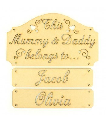 Laser Cut 'This Mummy & Daddy Belongs To...' Plaque with Stencil Hearts and Hanging Name Panels