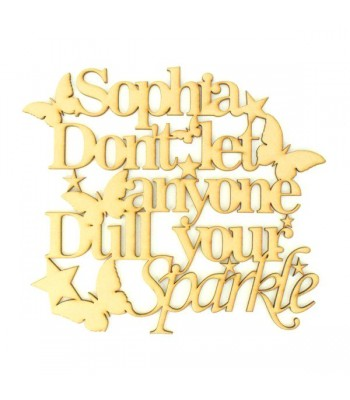 Laser Cut Personalised 'Dont let anyone Dull your sparkle' Quote Sign