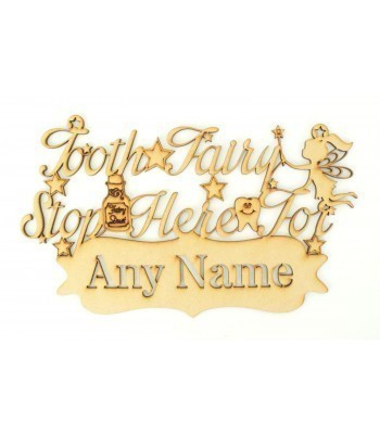 Laser Cut Personalised 'Tooth Fairy Stop Here For' with Stencil Cut Name