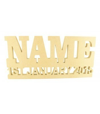 Freestanding MDF Personalised Name on a Stand with Cut Out Date of Birth (CLA)