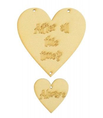 Laser Cut 'After all this time? Always' Set of 2 Hanging Hearts