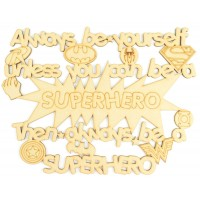 Laser Cut 'Always be yourself, unless you can be a Superhero, then always be a Superhero' Quote Sign