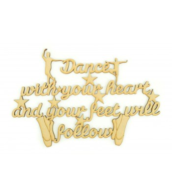 Laser Cut 'Dance With Your Heart and your feet will follow' Quote Sign with Male Dancers