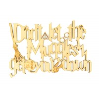 Laser Cut 'Don't let the Muggles get you down' Quote Sign