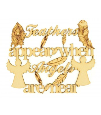 Laser cut 'Feathers appear when angels are near' Quote Sign - Feathers and Angels