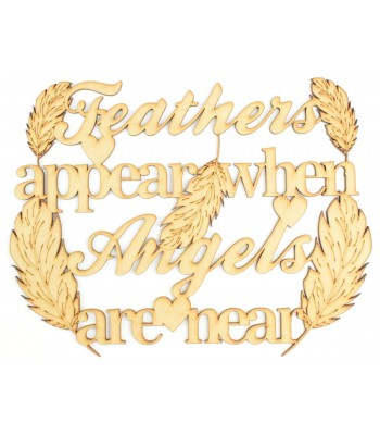 Laser cut 'Feathers appear when angels are near' Quote Sign - Feathers