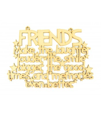 Laser cut 'Friends, Make the laughter louder, the smile bigger...' Quote Sign