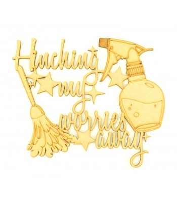 Laser Cut 'Hinching my worries away' Quote Sign