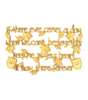 Laser cut 'If there ever comes a day when we can't be together' Winnie the pooh quote