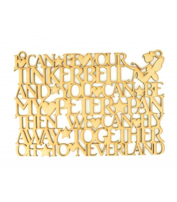 Laser Cut 'I can be your Tinkerbell and you can be my Peter Pan...' Quote Sign