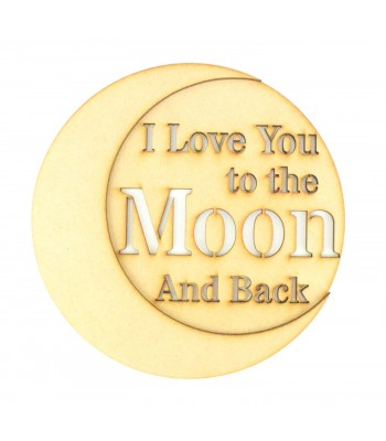 Laser Cut 'Love you to the moon and back' 3D Quote Sign