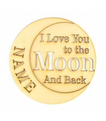 Laser Cut Personalised 'Love you to the moon and back' 3D Quote Sign