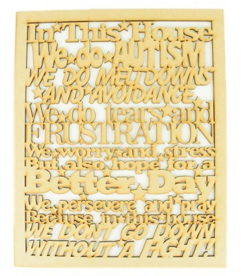 Laser Cut 'In this house... we do Autism' Long Quote Sign - Simplified Version - Mixed Fonts