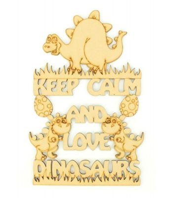 Laser Cut 'Keep Calm and Love Dinosaurs' Quote Sign