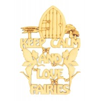 Laser Cut 'Keep Calm and Love Fairies' Quote Sign