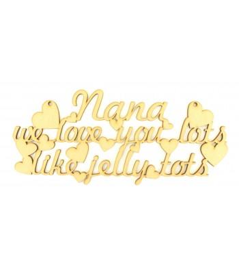 Laser Cut 'Nana we love you lots like jelly tots' Quote Sign
