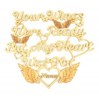 Laser Cut Personalised 'Your wings were ready but my heart was not' Quote Sign with Angel Wings, Butterflies & Hearts