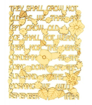 Laser Cut 'They shall grow not old as we that are left grow old' Remembrance Quote Sign