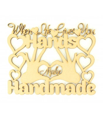 Laser Cut 'When Life Gives You Hands, Make Handmade' Quote Sign