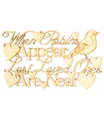 Laser cut 'When Robins appear, Lost loved ones are near' with heartS Quote Sign