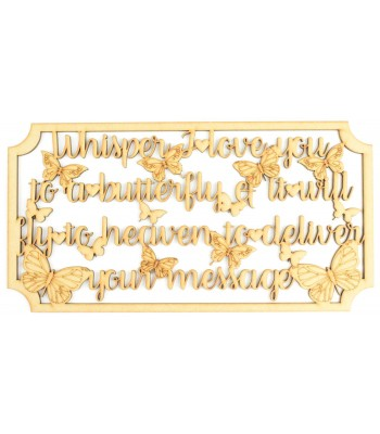 Laser cut 'Whisper I love you to a butterfly & it will fly to heaven to deliver your message' Quote Sign