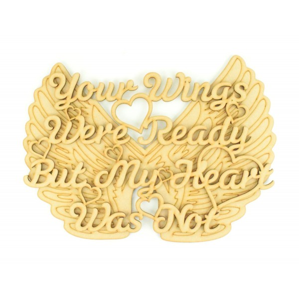 Laser Cut Your Wings Were Ready But My Heart Was Not Quote Sign
