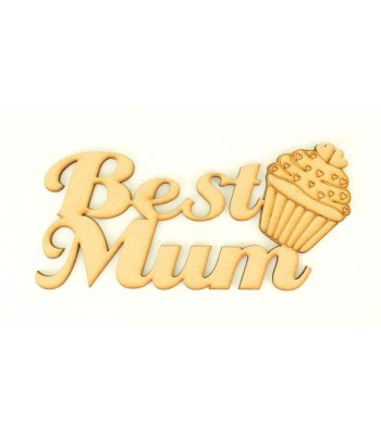 Laser Cut 'Best Mum' Sign with Etched Cupcake