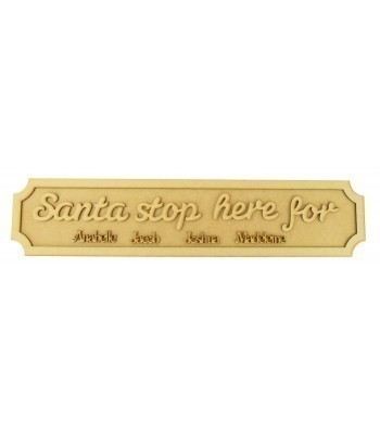 Laser cut Freestanding Personalised 'Santa stop here for' 3D Street Signs - 3mm/18mm - Curved Corners - 600mm Width