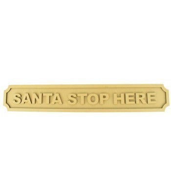 Laser cut 'Santa Stop Here' 3D Large Street Signs - 6mm - Curved Corners
