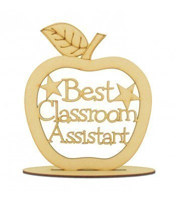 Laser Cut 'Best Classroom Assistant' Apple Shape on a Stand - 150mm