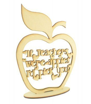 Laser cut 'If teachers were apples, i'd pick you' Quote Sign in a Freestanding Apple