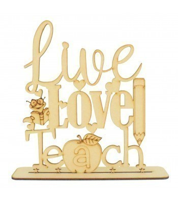 Laser cut 'Live, Love Teach' Sign on a stand