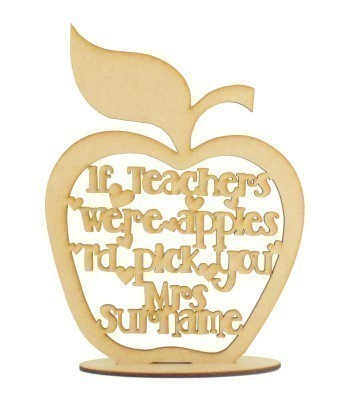 Laser cut Personalised 'If teachers were apples, i'd pick you' Quote Sign in an Apple in a Stand
