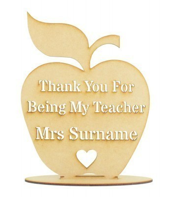 Laser cut Personalised 'Thank You For Being My Teacher...' Stencil Cut on a freestanding apple